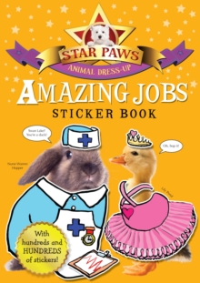 Amazing Jobs Sticker Book: Star Paws : An Animal Dress-up Sticker Book, Paperback Book