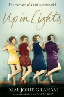 Up in Lights : The Memoirs of a 1920s Chorus Girl, Paperback Book