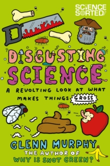 Disgusting Science : A Revolting Look at What Makes Things Gross, Paperback Book