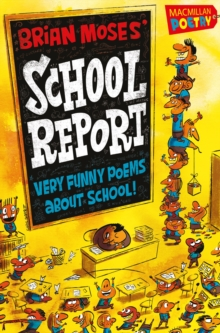 Brian Moses' School Report : Very Funny Poems About School, Paperback Book