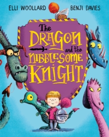 The Dragon and the Nibblesome Knight, Hardback Book