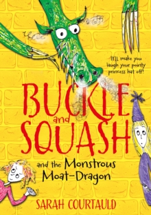 Buckle and Squash and the Monstrous Moat-dragon, Paperback Book