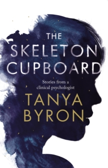 The Skeleton Cupboard : The Making of a Clinical Psychologist, Hardback Book
