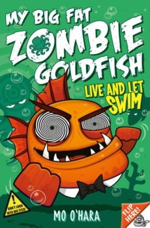 My Big Fat Zombie Goldfish 5: Live and Let Swim, Paperback Book