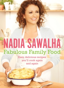 Fabulous Family Food : Easy, Delicious Recipes You'll Cook Again and Again, Hardback Book