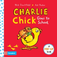 Charlie Chick Goes to School, Hardback Book