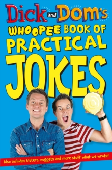 Dick and Dom's Whoopee Book of Practical Jokes, Paperback Book