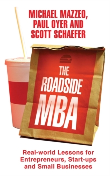 The Roadside MBA : Real-World Lessons for Entrepreneurs, Start-Ups and Small Businesses, Paperback Book