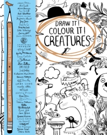 Draw it! Colour it! Creatures : With Over 40 Top Artists, Paperback Book