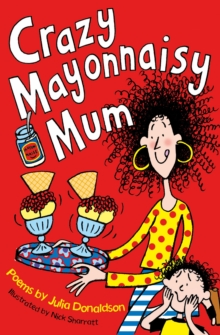 Crazy Mayonnaisy Mum, Paperback Book