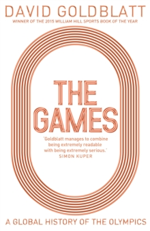 The Games : A Global History of the Olympics, Hardback Book