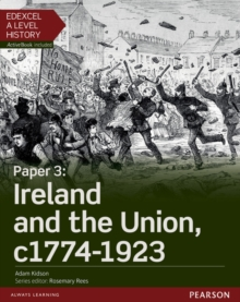Edexcel A Level History, Paper 3: Ireland and the Union C1774-1923 Student Book + Activebook : Paper 3, Mixed media product Book