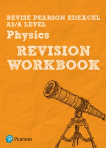 REVISE Edexcel AS/A Level 2015 Physics Revision Workbook : For the 2015 Qualifications, Paperback Book