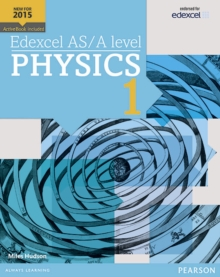 Edexcel AS/A Level Physics : Student Book 1 + ActiveBook, Mixed media product Book