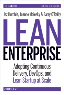 Lean Enterprise : How High Performance Organizations Innovate at Scale, Hardback Book