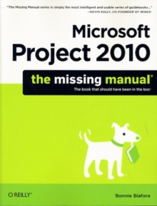 Microsoft Project 2010: The Missing Manual, Paperback Book