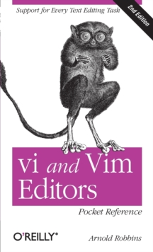 vi and Vim Editors Pocket Reference : Support for Every Text Editing Task, Paperback Book