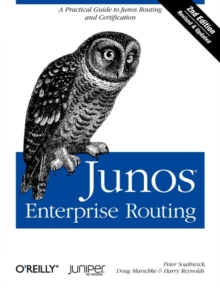 Junos Enterprise Routing : A Practical Guide to Junos Routing and Certification, Paperback Book