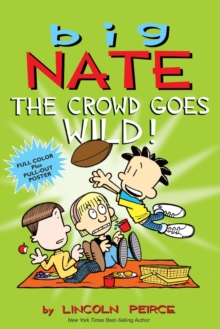 Big Nate: The Crowd Goes Wild!, Paperback Book