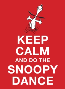 Keep Calm and Do the Snoopy Dance, Hardback Book