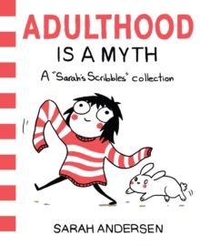 "Adulthood Is a Myth : A ""Sarah's Scribbles"" Collection, Paperback Book"