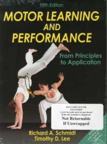 Motor Learning and Performance-5th Edition With Web Study Guide : From Principles to Application, Hardback Book