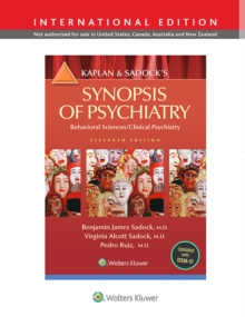 Kaplan and Sadock's Synopsis of Psychiatry: Behavioral Science/Clinical Psychiatry, Paperback Book