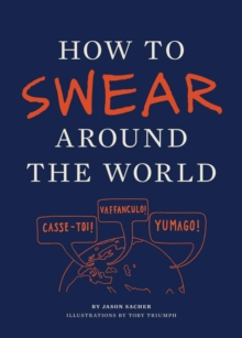 How to Swear Around the World, Paperback Book
