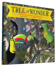 Tree of Wonder : The Many Marvelous Lives of a Rainforest Tree, Hardback Book