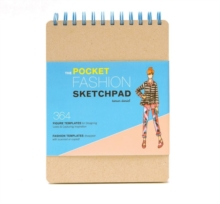 The Pocket Fashion Sketchpad : 220 Figure Templates for Designing Looks and Capturing Inspiration, Record book Book