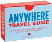 Anywhere: A Travel Guide : 75 Prompts for Journeys Near and Far, Cards Book