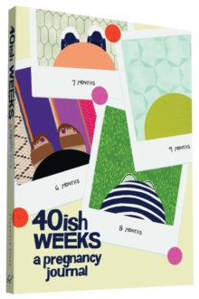 40ish Weeks : A Pregnancy Journal, Record book Book