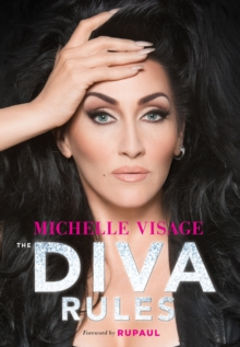 The Diva Rules : Ditch the Drama, Find Your Strength, and Sparkle Your Way to the Top, Hardback Book