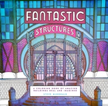 Fantastic Structures : A Coloring Book of Amazing Buildings Real and Imagined, Record book Book