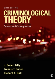Criminological Theory : Context and Consequences, Paperback Book