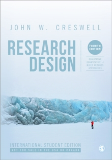 Research Design (International Student Edition) : Qualitative, Quantitative, and Mixed Methods Approaches, Paperback Book