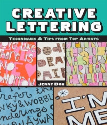Creative Lettering : Techniques & Tips from Top Artists, Paperback Book