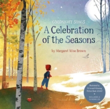 A Celebration of the Seasons: Goodnight Songs : Illustrated by Twelve Award-Winning Picture Book Artists, Mixed media product Book