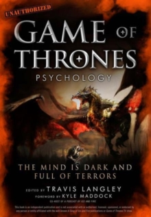 Game of Thrones Psychology : The Mind is Dark and Full of Terrors, Paperback Book