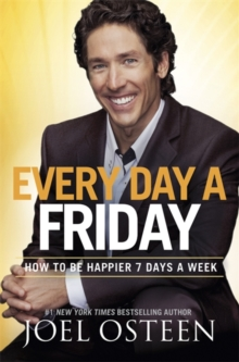 Every Day a Friday : How to Be Happier 7 Days a Week, Paperback Book