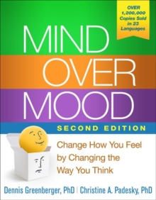 Mind Over Mood : Change How You Feel by Changing the Way You Think, Paperback Book