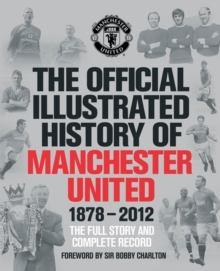 The Official Illustrated History of Manchester United, Hardback Book