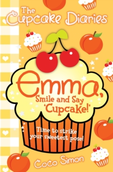 Cupcake Diaries #11: Emma, Smile and Say Cupcake, Paperback Book