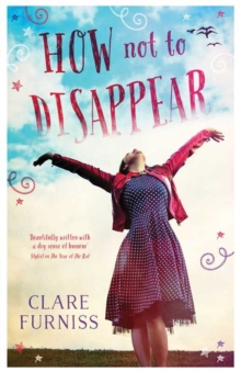 How Not to Disappear, Hardback Book
