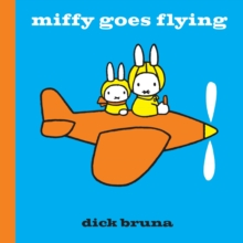Miffy Goes Flying, Hardback Book