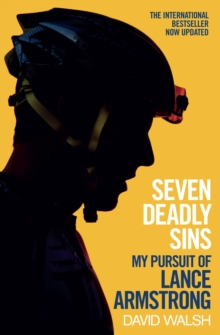 Seven Deadly Sins : My Pursuit of Lance Armstrong, Paperback Book
