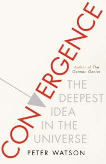 Convergence : The Deepest Idea in the Universe, Hardback Book