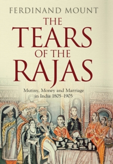 The Tears of the Rajas, Hardback Book