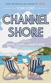 Channel Shore : From the White Cliffs to Land's End, Hardback Book