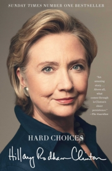 Hard Choices : A Memoir, Paperback Book